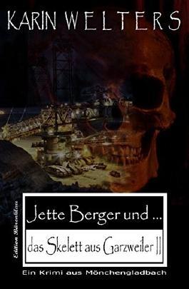 Jette Berger und das Skelett aus Garzweiler II