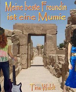 Meine beste Freundin ist eine Mumie