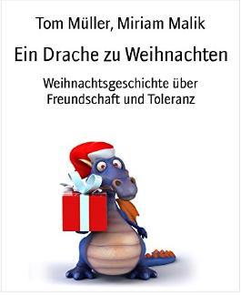 Ein Drache zu Weihnachten: Weihnachtsgeschichte über Freundschaft und Toleranz