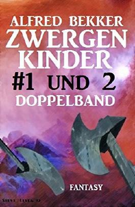 Zwergenkinder #1 und 2: Doppelband: Abenteuer aus dem Zwischenland der Elben