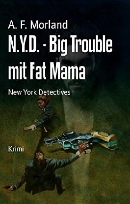N.Y.D. - Big Trouble mit Fat Mama: New York Detectives