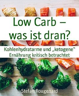 """Low Carb - was ist dran?: Kohlenhydratarme und """"ketogene"""" Ernährung kritisch betrachtet"""