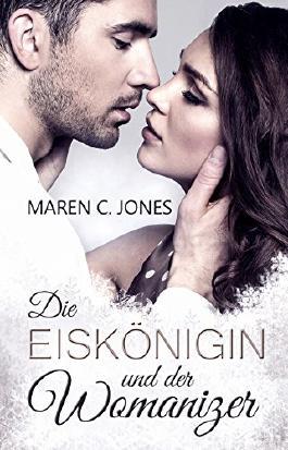 Die Eiskönigin und der Womanizer: Liebesroman (German Edition)