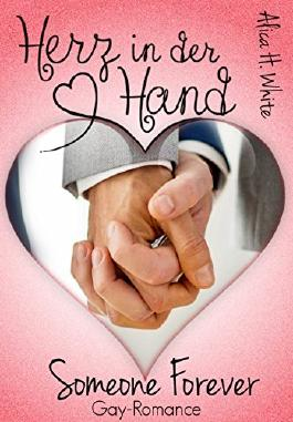 Herz in der Hand: Someone Forever