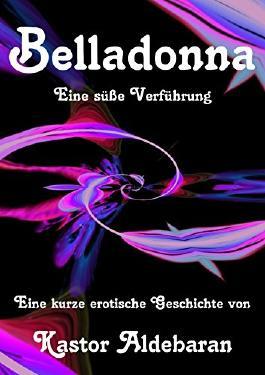 Belladonna: Eine süße Verführung