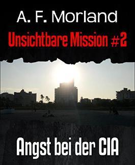Unsichtbare Mission #2: Angst bei der CIA