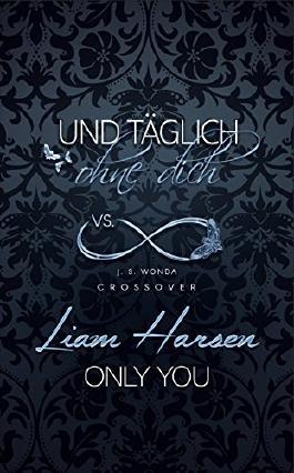 Liam Harsen vs. Und täglich ohne Dich