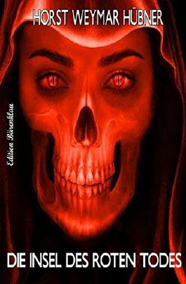 Die Insel des roten Todes: Thriller