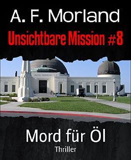 Unsichtbare Mission #8: Mord für Öl
