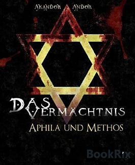 Das Vermächtnis - Aphila & Methos: die Diener des Mephistopheles