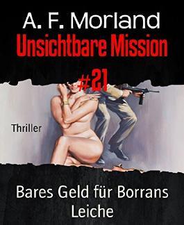 Unsichtbare Mission #21: Bares Geld für Borrans Leiche