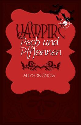 Vampire, Pech und (P)fannen