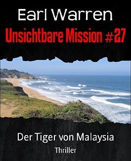 Unsichtbare Mission #27: Der Tiger von Malaysia
