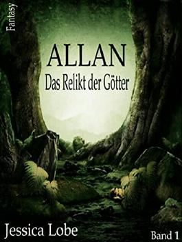Allan - Das Relikt der Götter (Band 1)