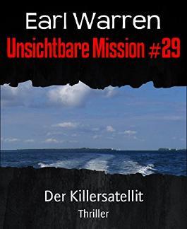 Unsichtbare Mission #29: Der Killersatellit