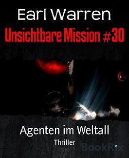 Unsichtbare Mission #30: Agenten im Weltall