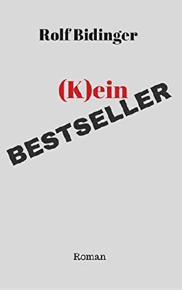 (K)ein Bestseller: Roman