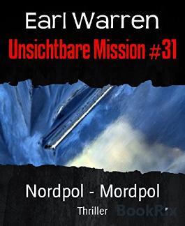 Unsichtbare Mission #31: Nordpol - Mordpol