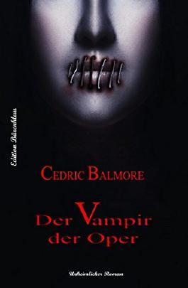 Der Vampir der Oper: Unheimlicher Thriller