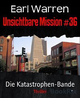 Unsichtbare Mission #36: Die Katastrophen-Bande