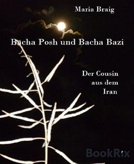Bacha Posh und Bacha Bazi: Der Cousin aus dem Iran
