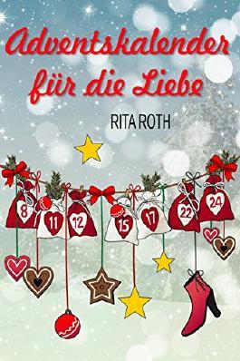 Adventskalender für die Liebe: Weihnachtlicher Liebesroman