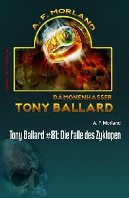 Tony Ballard #81: Die Falle des Zyklopen: Cassiopeiapress Horror-Roman