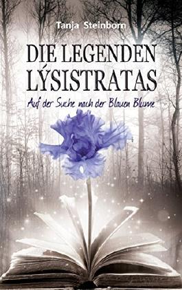 Die Legenden Lýsistratas: Auf der Suche nach der Blauen Blume