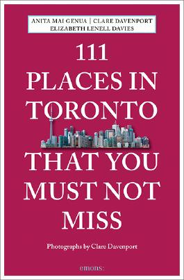 111 Places in Toronto That You Must Not Miss