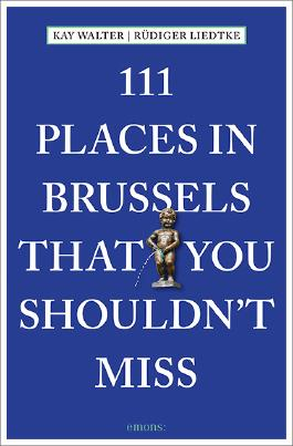 111 Places in Brussels That You Shouldn't Miss