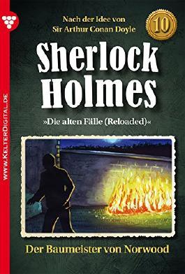 Sherlock Holmes 10 - Kriminalroman: Der Baummeister von Norwood (German Edition)