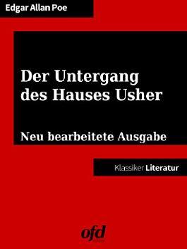 Der Untergang des Hauses Usher: Neu bearbeitete Ausgabe