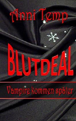Blutdeal: Vampire kommen später