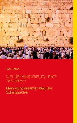 Von der Alpenfestung nach Jerusalem