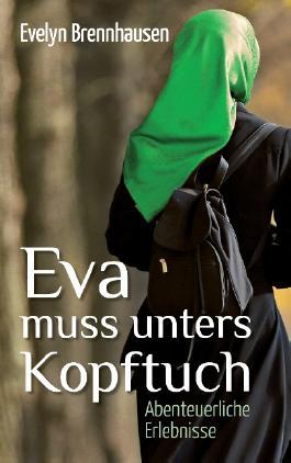 Eva muss unters Kopftuch