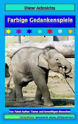 Farbige Gedankenspiele: Von Fabel-haften Tieren und lernwilligen Menschen