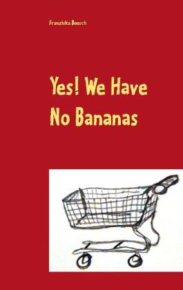Yes! We Have No Bananas