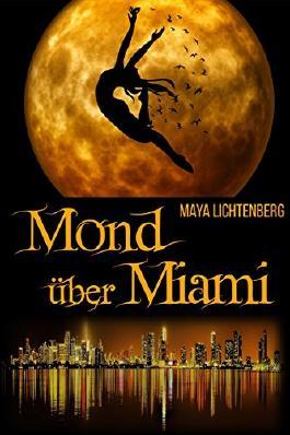 Mond über Miami: ein modernes Märchen