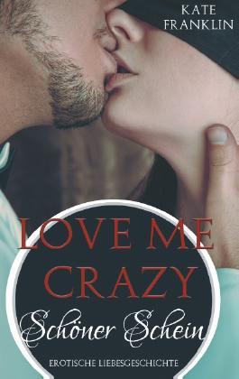 Love Me Crazy - Schöner Schein