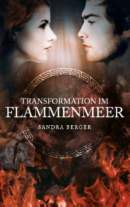 Transformation im Flammenmeer