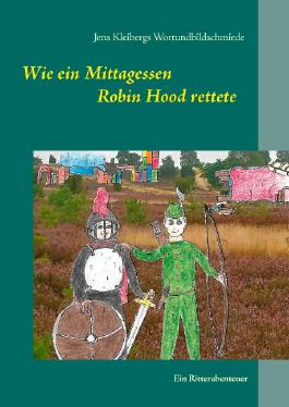 Wie ein Mittagessen Robin Hood rettete