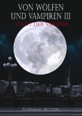 Von Wölfen und Vampiren III: Stadt der Vampire