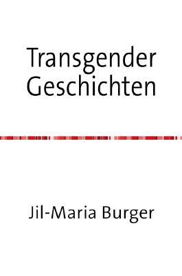 Transgender Kurzgeschichten