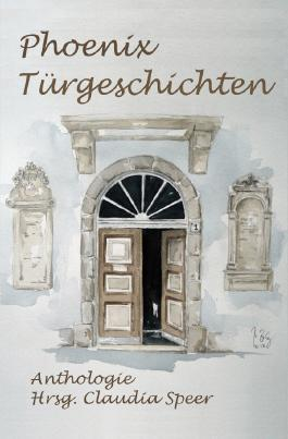 PhoenixTürgeschichten Anthologie Hrsg. Claudia Speer