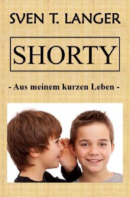 Shorty - Aus meinem kurzen Leben