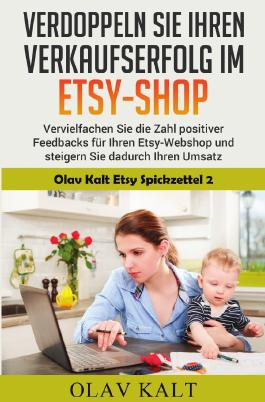 Olav Kalt Etsy Spickzettel / Verdoppeln Sie ihren Verkaufserfolg im Etsy-Shop