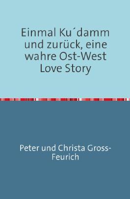 Einmal Kudamm und zurück eine Ost-West Love Story