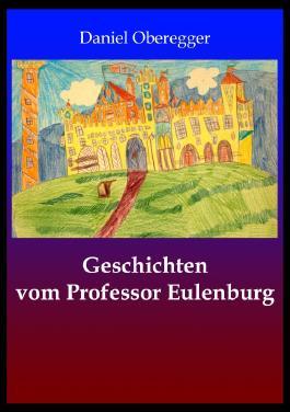 Geschichten vom Professor Eulenburg