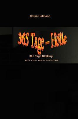 365 Tage Hölle - 365 Tage Stalking
