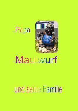 Papa Maulwurf und seine Familie